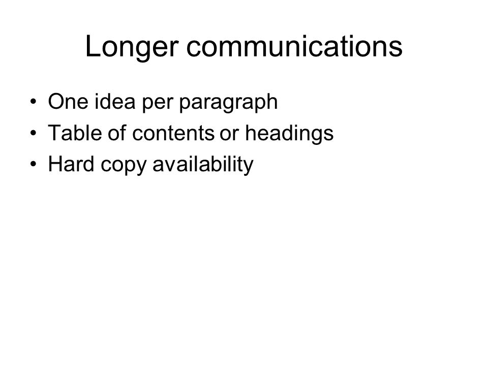 Longer communications