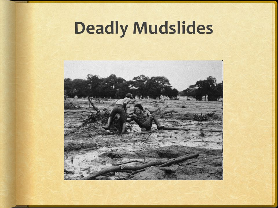 Deadly Mudslides