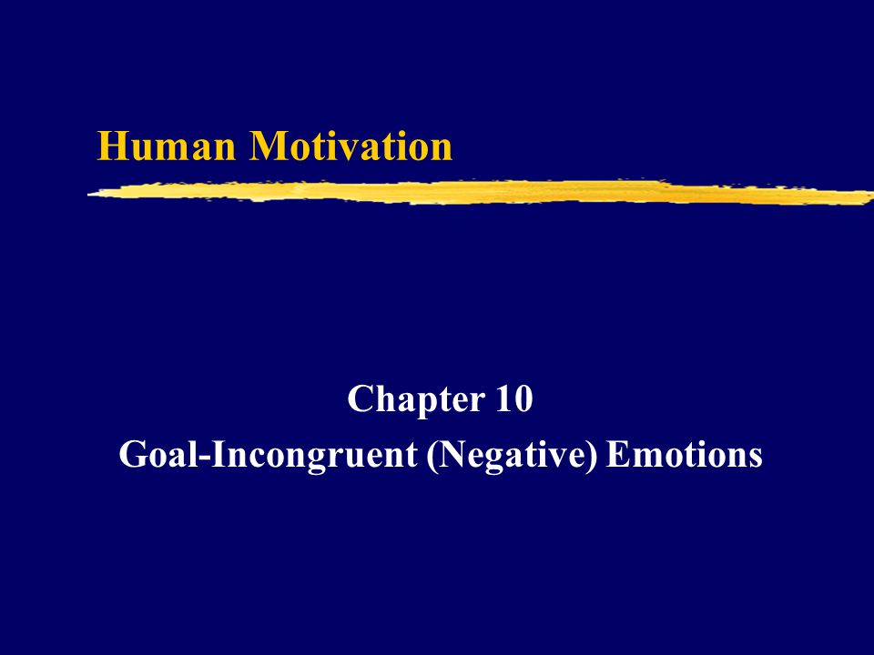 Chapter 10 Goal-Incongruent (Negative) Emotions