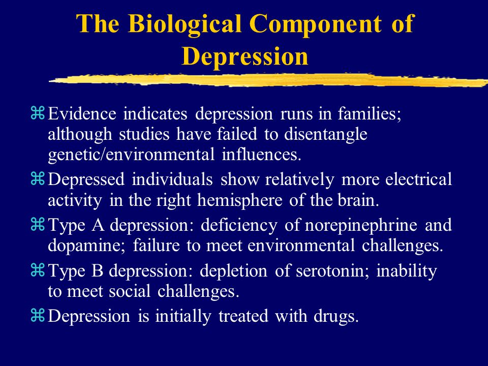 The Biological Component of Depression