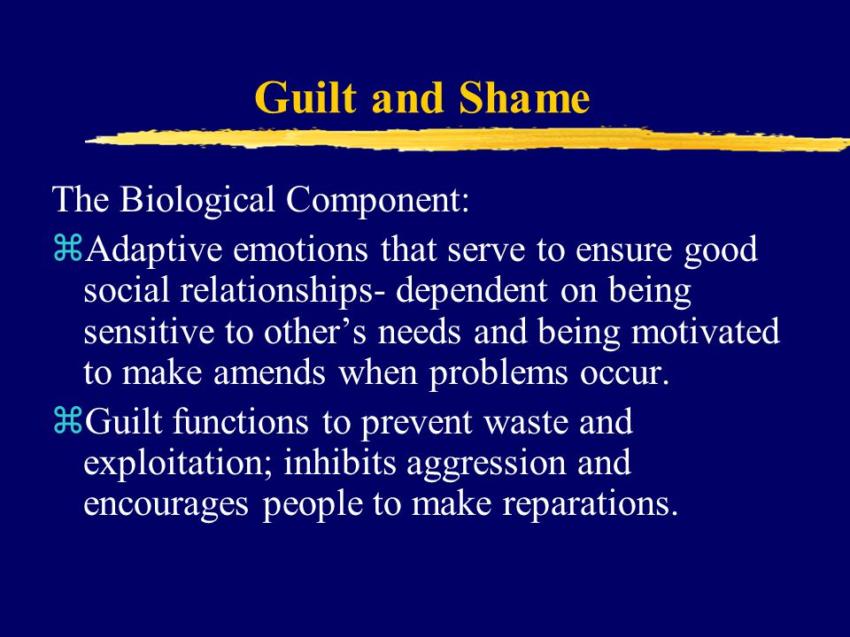 Guilt and Shame The Biological Component:
