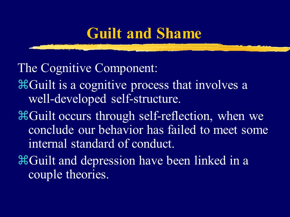 Guilt and Shame The Cognitive Component: