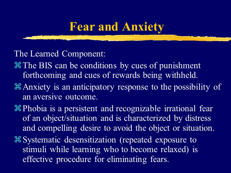 Fear and Anxiety The Learned Component: