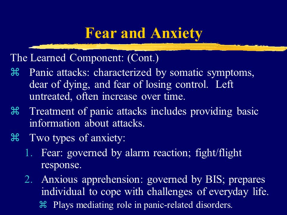 Fear and Anxiety The Learned Component: (Cont.)