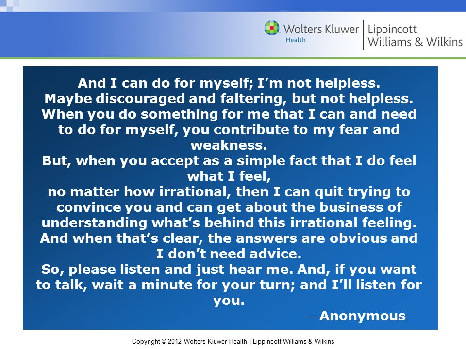 And I can do for myself; I'm not helpless.