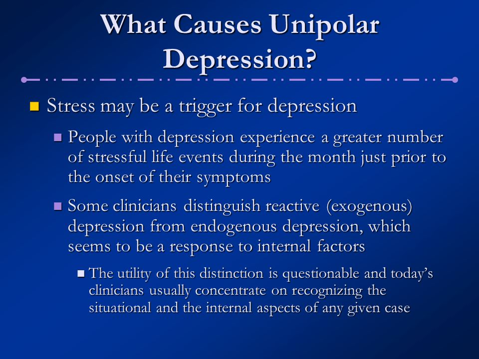 What Causes Unipolar Depression