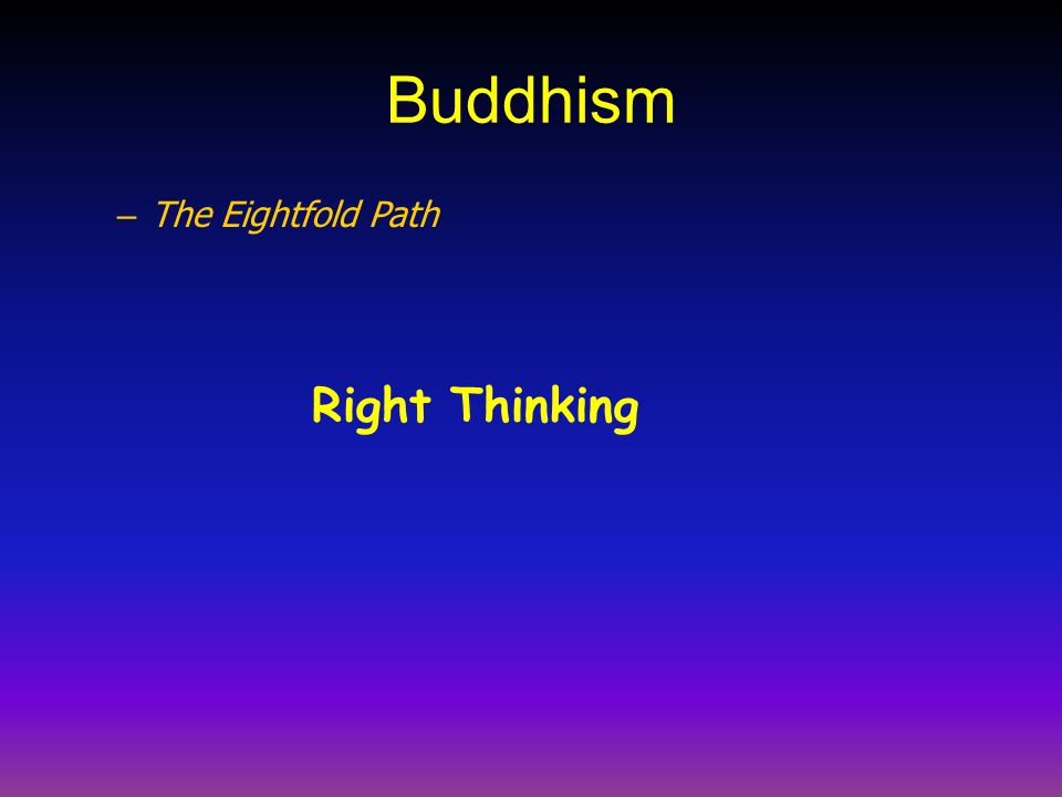 Buddhism The Eightfold Path Right Thinking