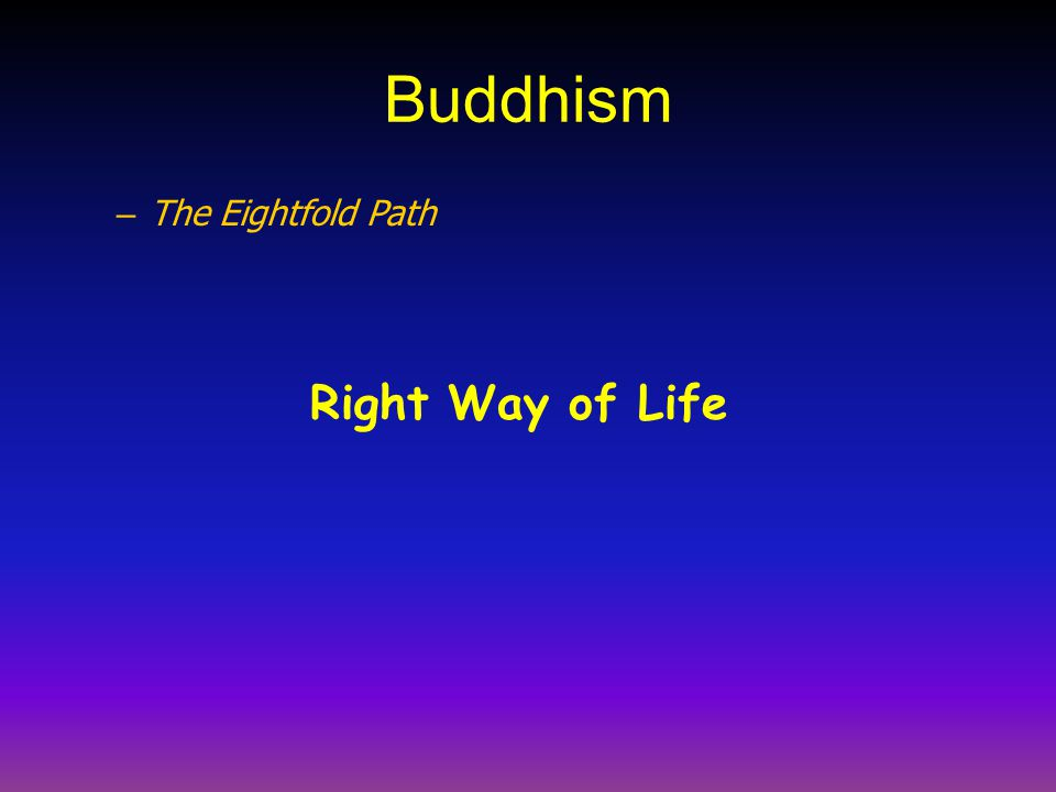 Buddhism The Eightfold Path Right Way of Life