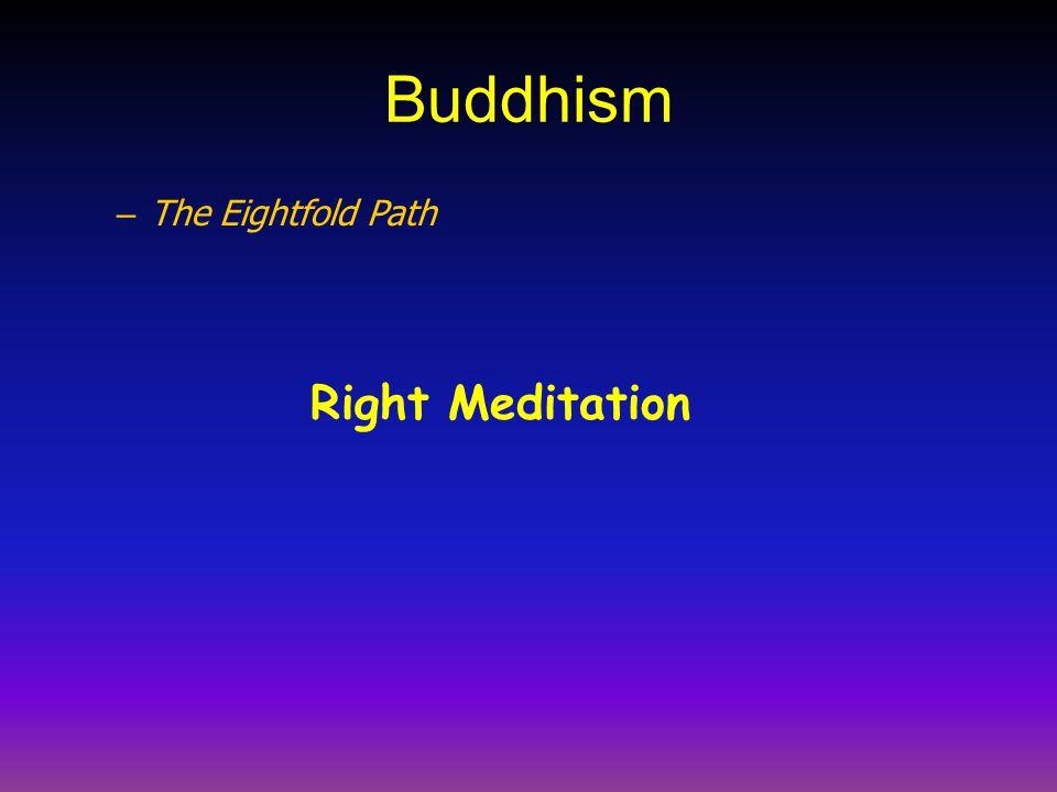 Buddhism The Eightfold Path Right Meditation