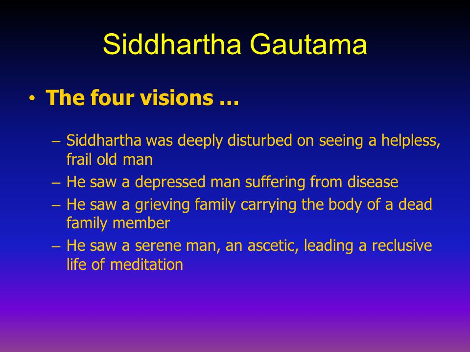 Siddhartha Gautama The four visions …