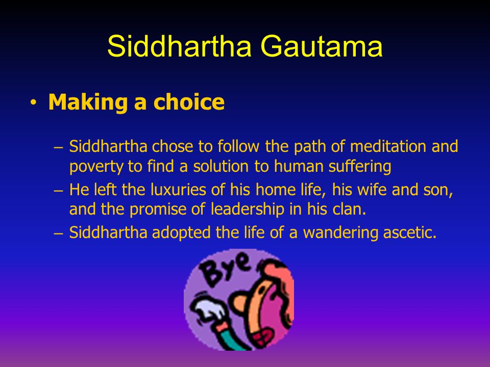 Siddhartha Gautama Making a choice