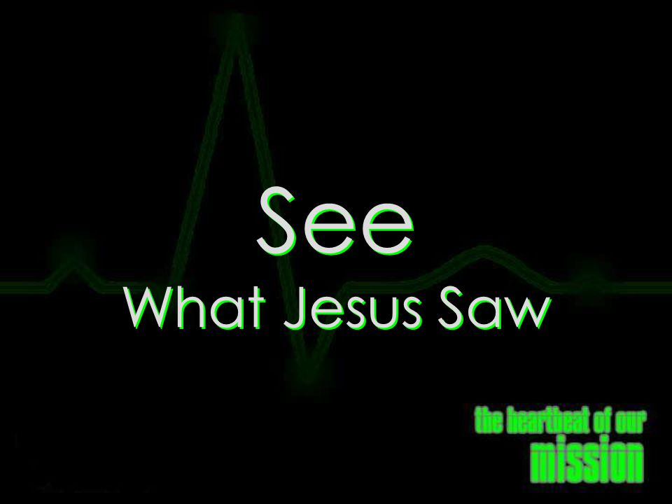See What Jesus Saw