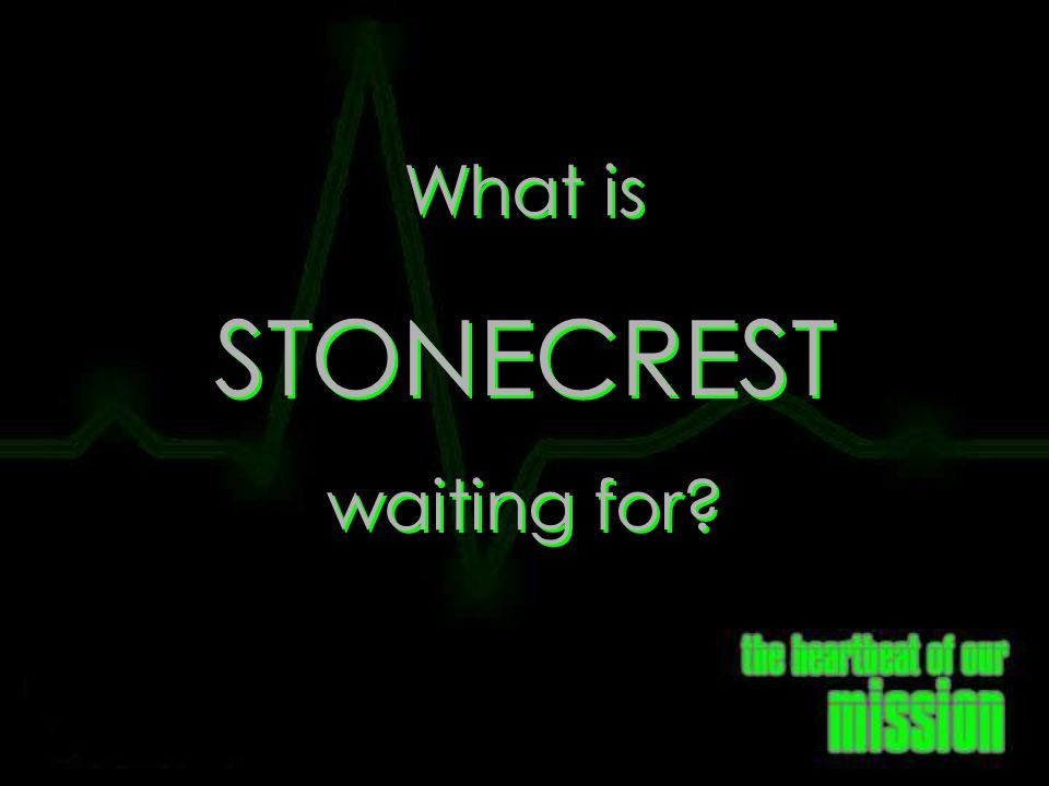 What is Stonecrest waiting for