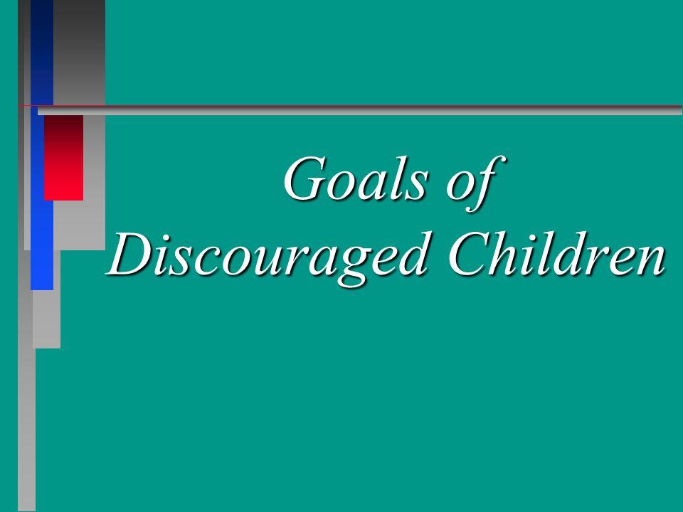 Goals of Discouraged Children