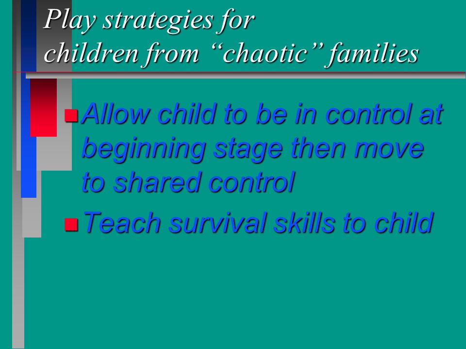 Play strategies for children from chaotic families