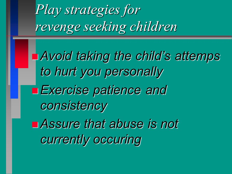 Play strategies for revenge seeking children