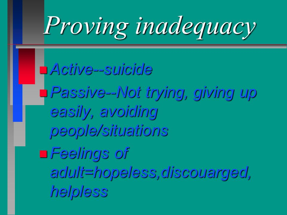 Proving inadequacy Active--suicide