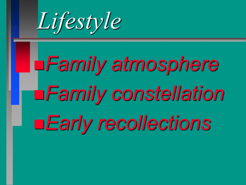 Lifestyle Family atmosphere Family constellation Early recollections