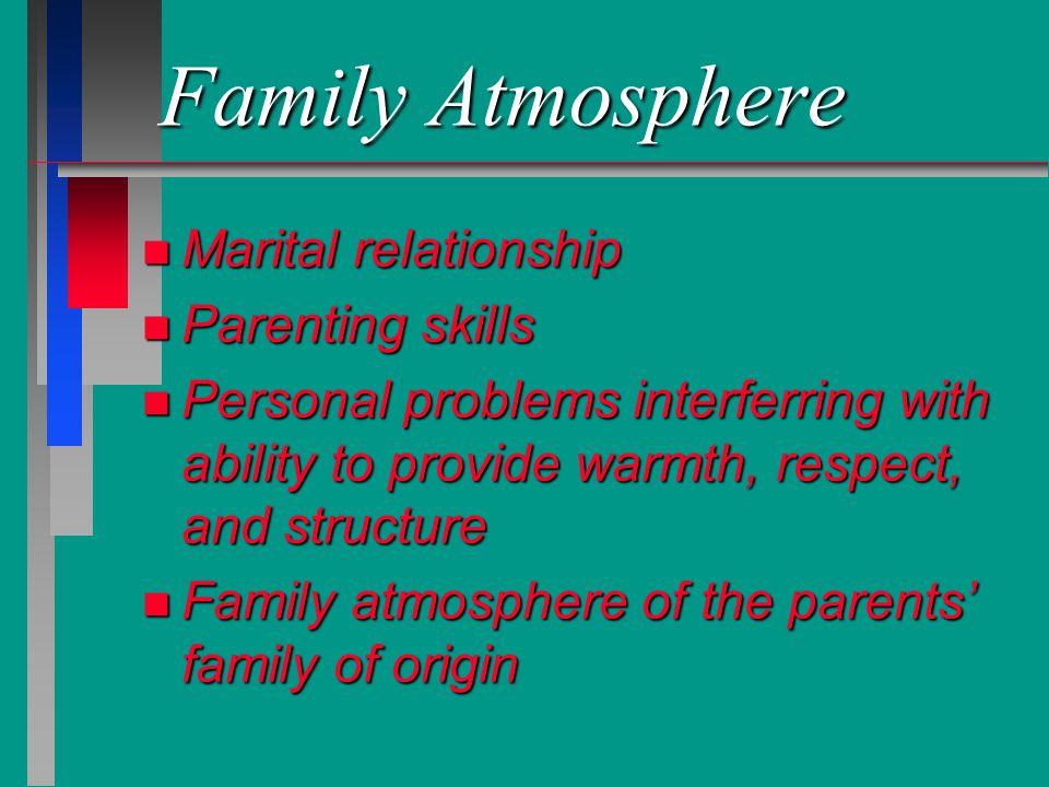 Family Atmosphere Marital relationship Parenting skills