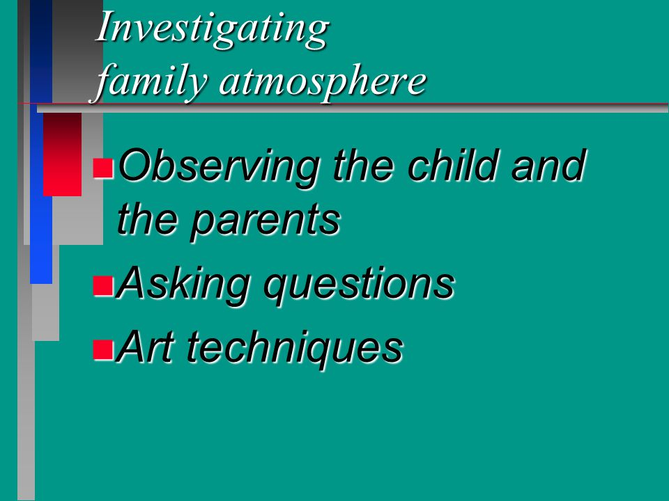 Investigating family atmosphere