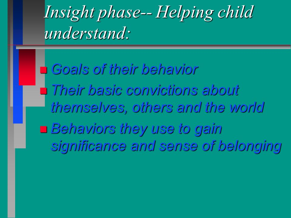 Insight phase-- Helping child understand: