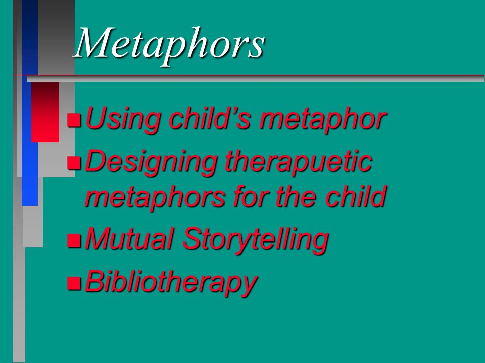 Metaphors Using child's metaphor
