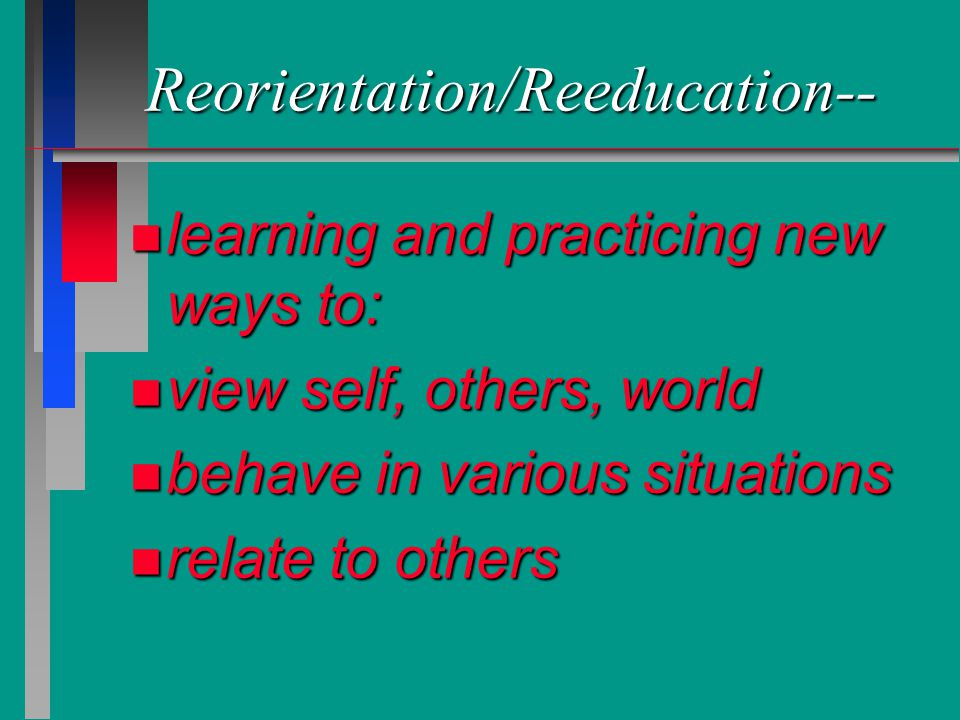 Reorientation/Reeducation--