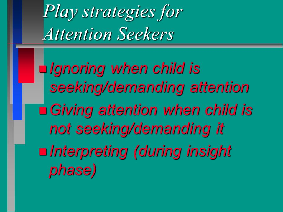 Play strategies for Attention Seekers