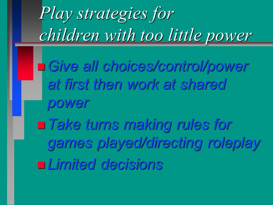 Play strategies for children with too little power