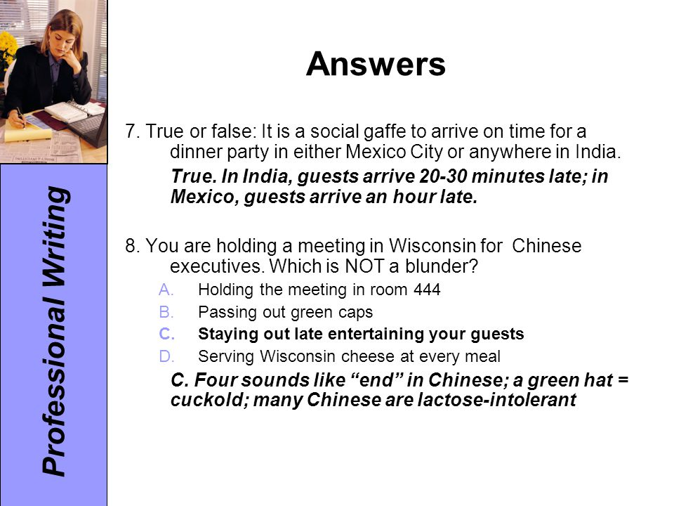 Answers 7. True or false: It is a social gaffe to arrive on time for a dinner party in either Mexico City or anywhere in India.
