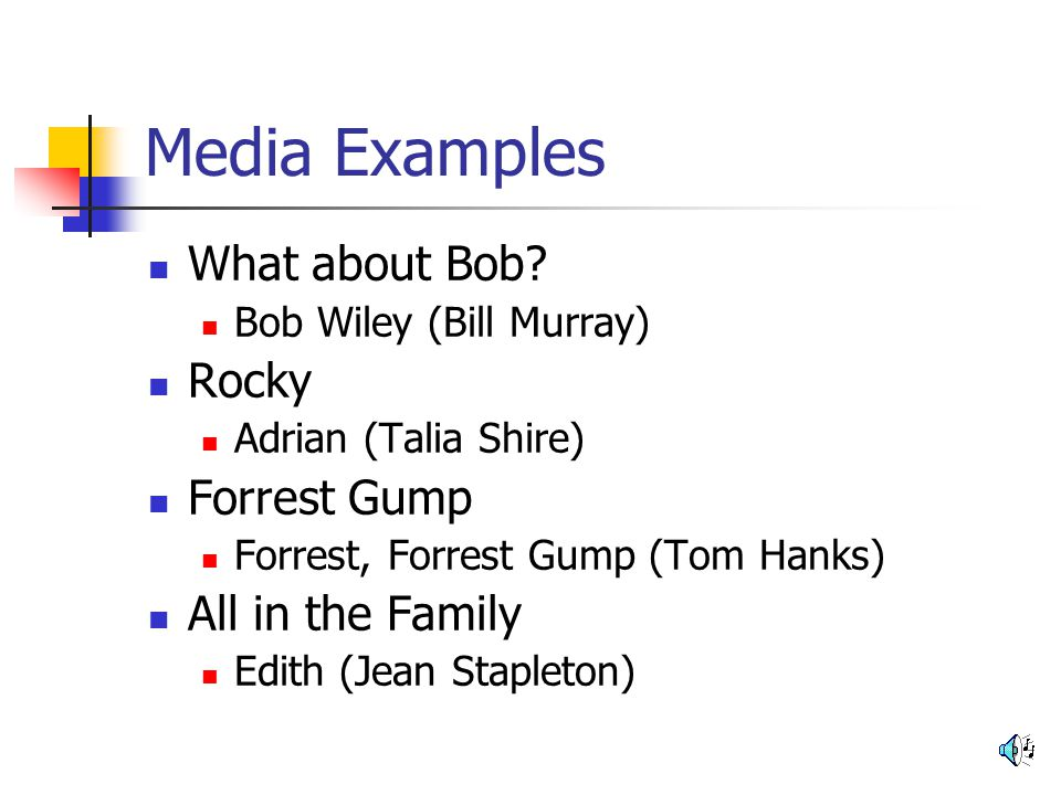 Media Examples What about Bob Rocky Forrest Gump All in the Family