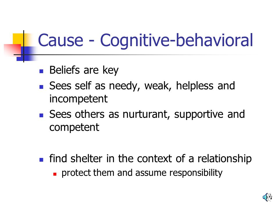 Cause - Cognitive-behavioral