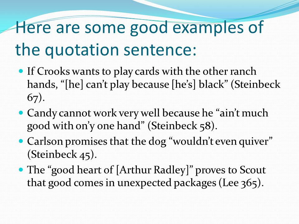 Here are some good examples of the quotation sentence: