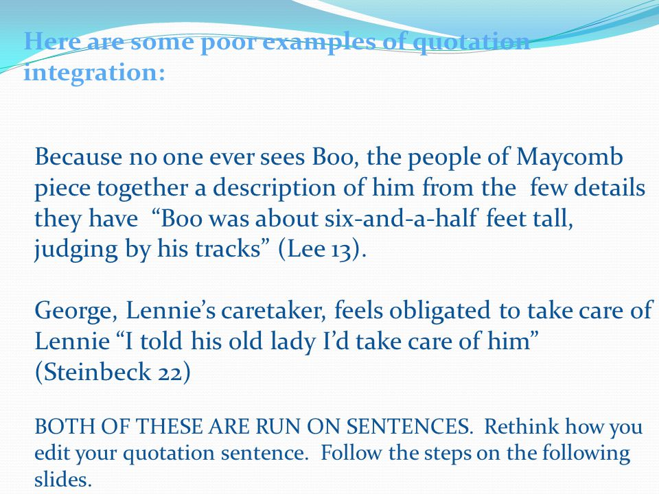 Here are some poor examples of quotation integration: