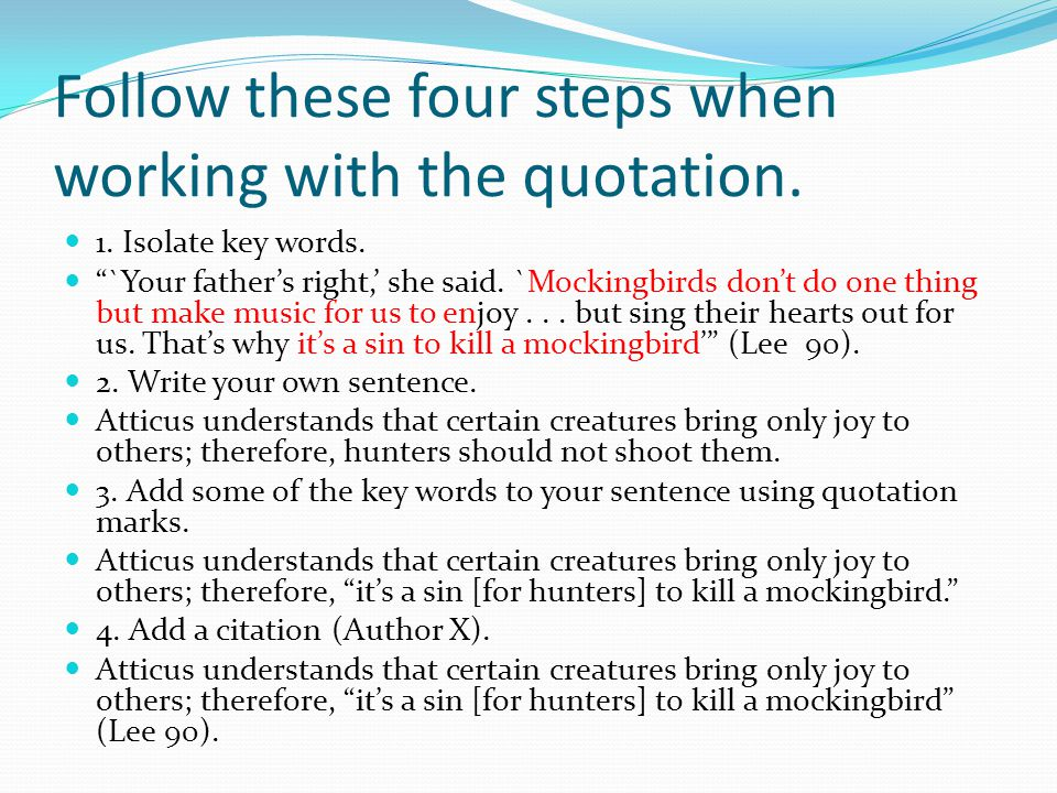 Follow these four steps when working with the quotation.