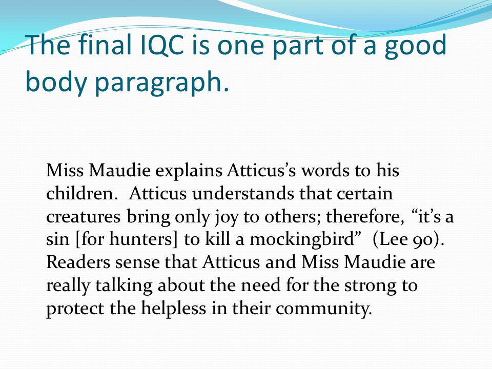 The final IQC is one part of a good body paragraph.