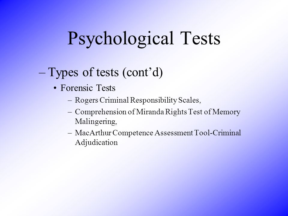Psychological Tests Types of tests (cont'd) Forensic Tests