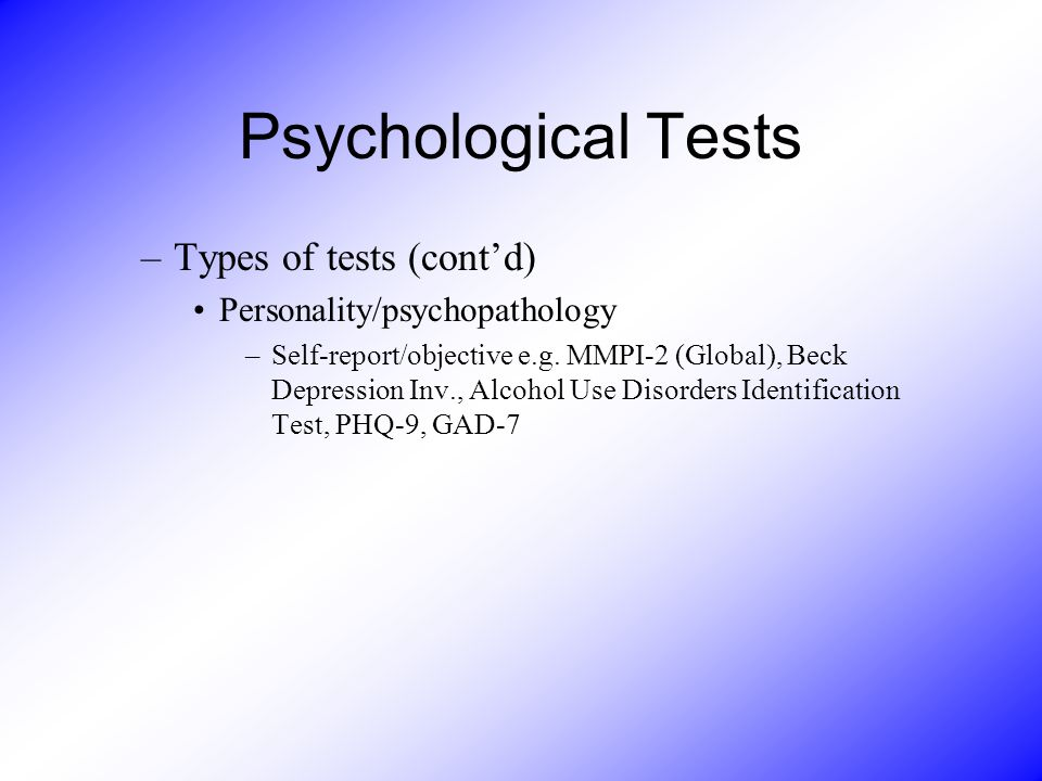 Psychological Tests Types of tests (cont'd)