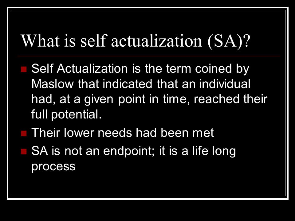 What is self actualization (SA)