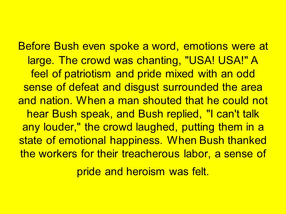 Before Bush even spoke a word, emotions were at large