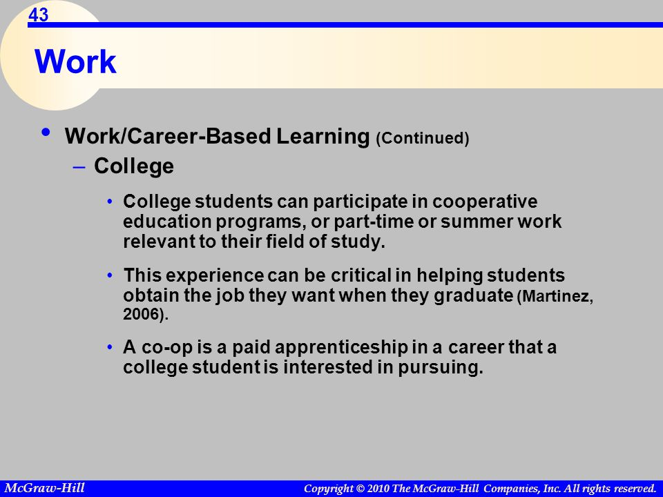 Work Work/Career-Based Learning (Continued) College