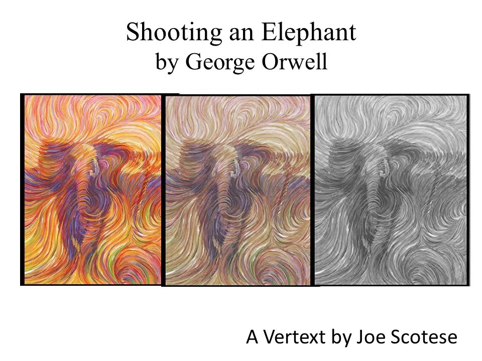 discussing human nature in shooting an elephant by george orwell George orwell - shooting an elephant (1936) non fiction shooting an elephant, by george orwell although his view of human nature is acute and not optimistic.