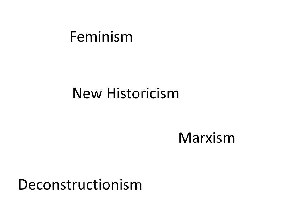 Feminism New Historicism Marxism Deconstructionism