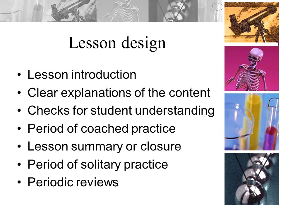 Lesson design Lesson introduction Clear explanations of the content