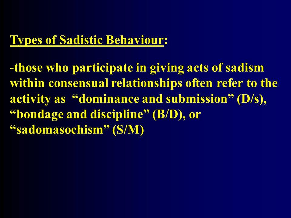 Types of Sadistic Behaviour: