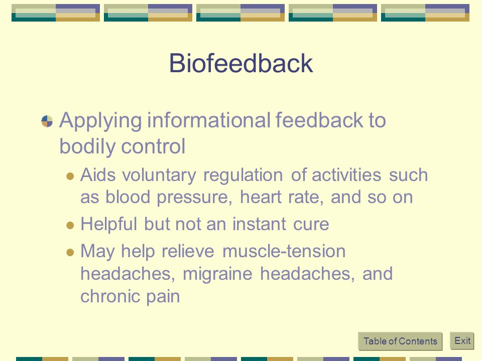 Biofeedback Applying informational feedback to bodily control