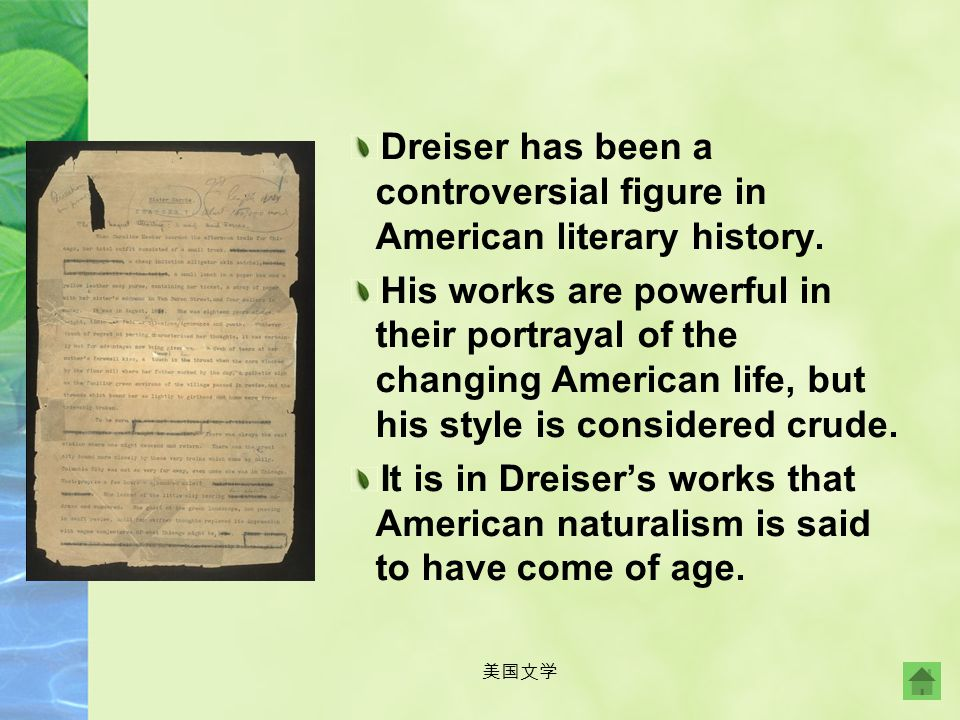 Dreiser has been a controversial figure in American literary history.