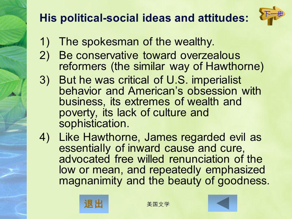 His political-social ideas and attitudes: