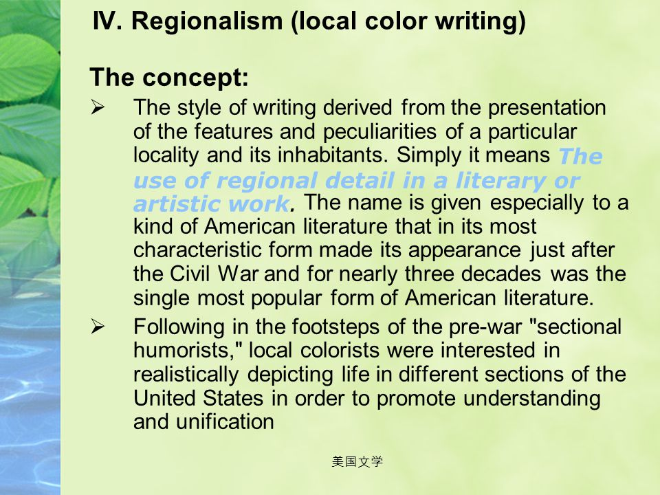 IV. Regionalism (local color writing)