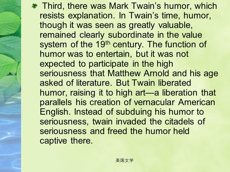 Third, there was Mark Twain's humor, which resists explanation